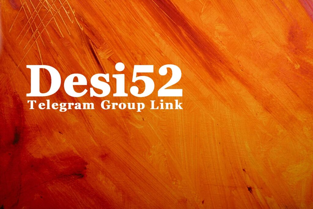 Desi52 Telegram Group Link